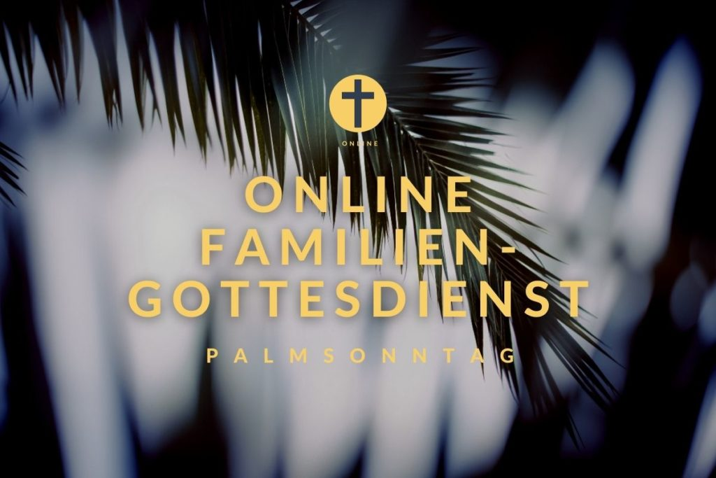 Online-Familiengottesdienst zum Palmsonntag